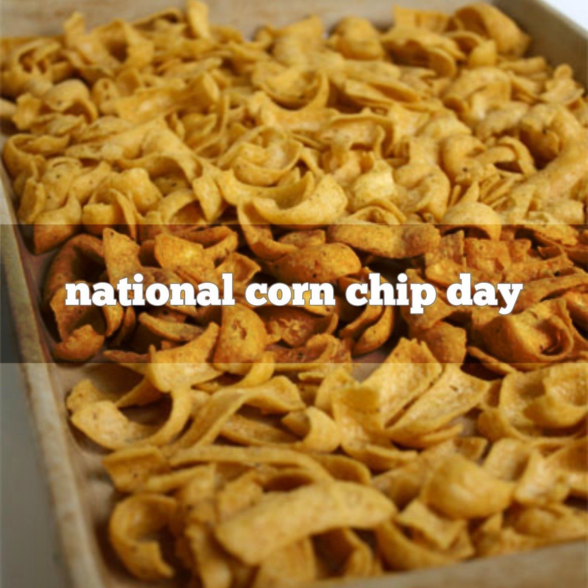 January 29th Is National Corn Chip Day Foodimentary National