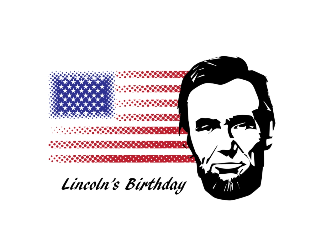Lincolns Birthday In 20192020 When Where Why How Is Celebrated