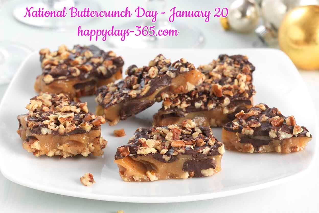 National Buttercrunch Day January 20 2019 Happy Days 365