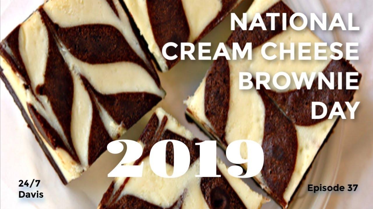 National Cream Cheese Brownie Day 2019 Youtube