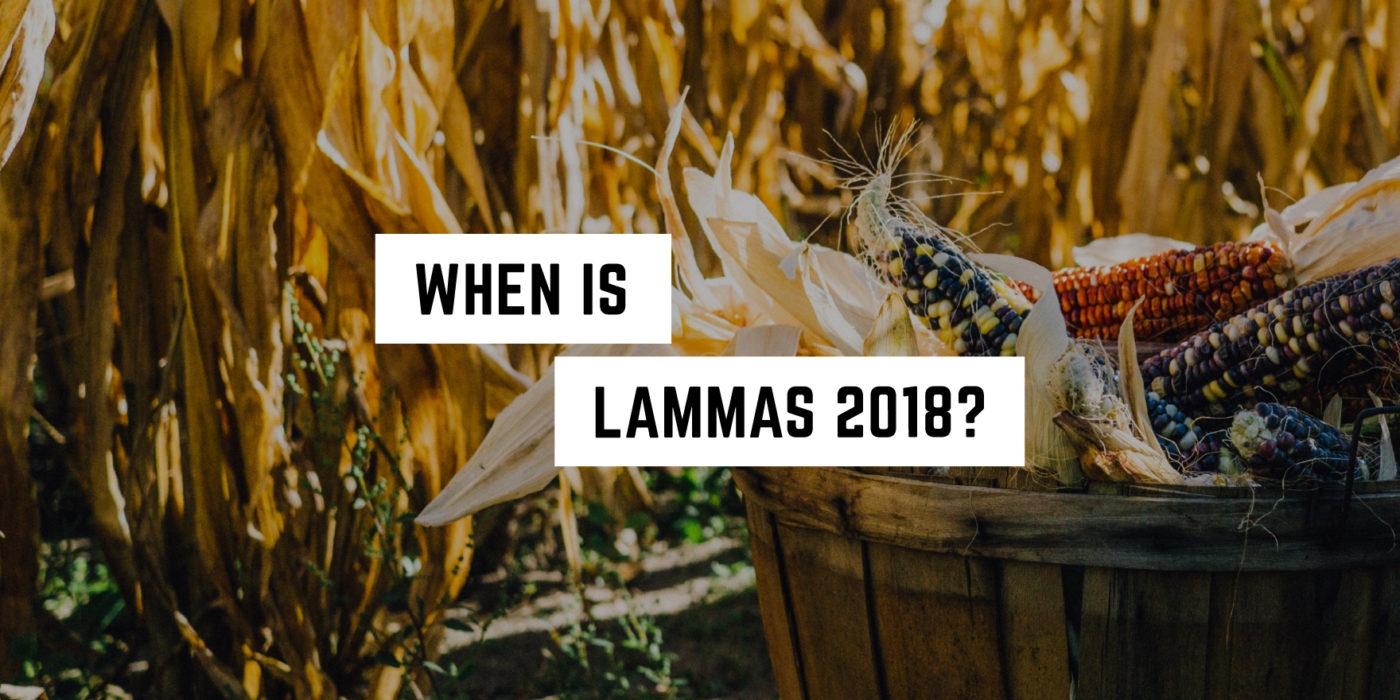 When Is Lammas 2019 Plentiful Earth