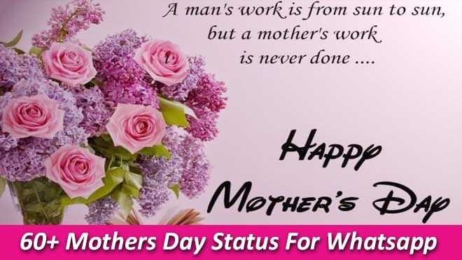 60 Happy Mothers Day Status For Whatsapp 2018
