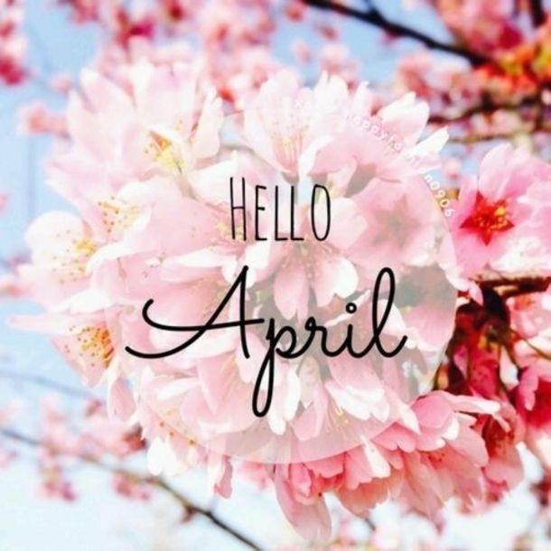75 Hello April Quotes Sayings Greetings 4 Days Of Week April