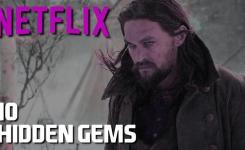 Best 10 Netflix Hidden Gems Movies January 2020 : Movies And