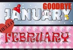 Goodbye January Hello February