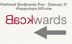 National Backwards Day January 31 2019 Happy Days 365