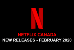 Netflix New Releases February 2020 Canada
