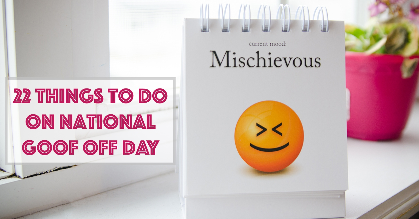 National Goof Off Day 2019