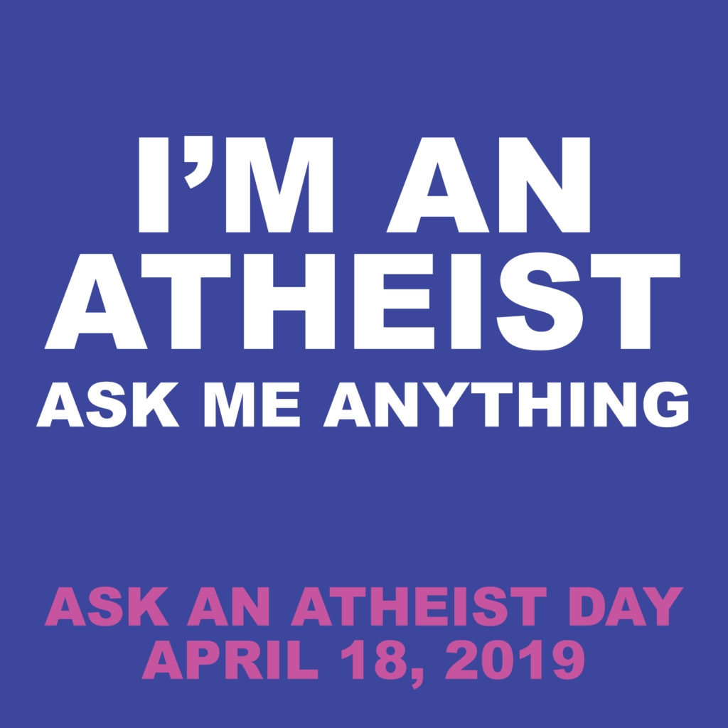 National Ask An Atheist Day 2019