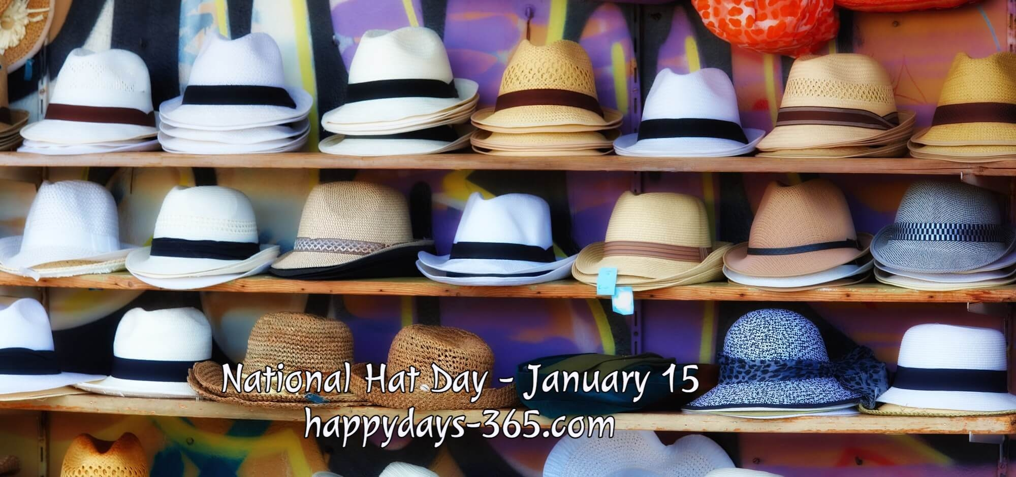 National Hat Day January 15 2019 Happy Days 365