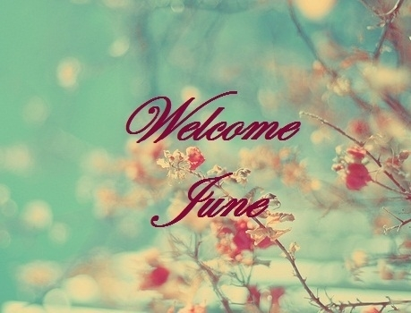 Welcome June Images And Pictures