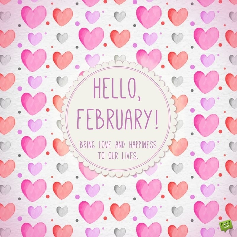Hello, February! | A Reminder Of Love