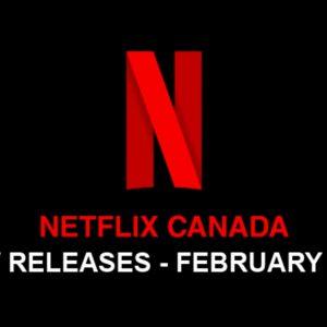 Netflix Canada February 2020 Tv Shows & Movies Announced