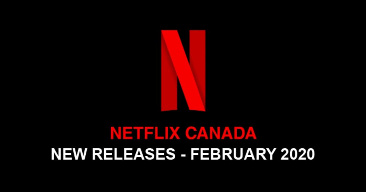 New Movies On Netflix Canada February 2020