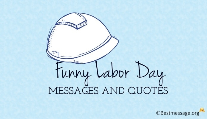 Funny Labor Day Messages – Happy Labour Day Funny Quotes – 3